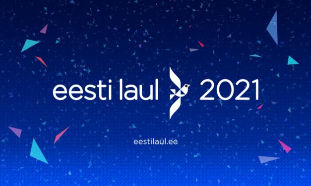 Ecoutez les titres de l'Eesti Laul 2021 !