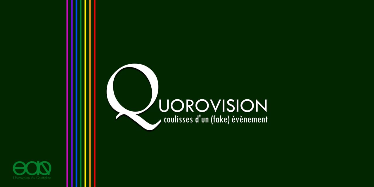 Quorovision : Coulisses d'un (Fake) Evenement