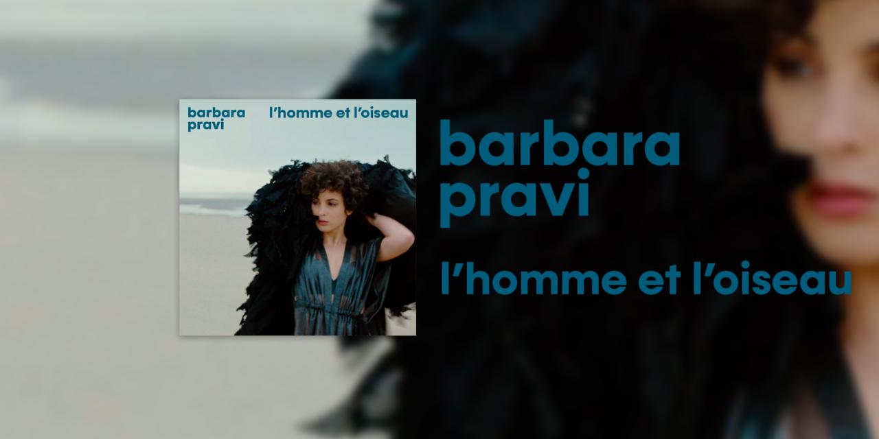 Découverte : le triptyque de Barbara Pravi (et date de sortie de l'album !)