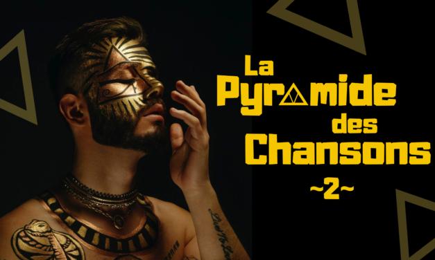 La Pyramide des Chansons #2 : 8e marche